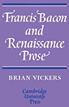 Francis Bacon and Renaissance Prose by Brian…