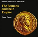 Cairns, Trevor: The Romans and Their Empire