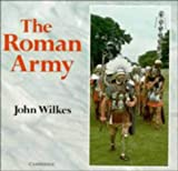 Wilkes, John: The Roman Army (Cambridge Introduction to World History)