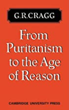 From Puritanism to the Age of Reason by G.R.…
