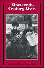 Nineteenth-Century Lives by Laurence S.…