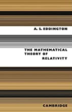 The Mathematical Theory of Relativity by A.…