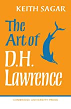 The Art of D. H. Lawrence by Keith M. Sagar