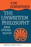 Cornford, F.M.: The Unwritten Philosophy And Other Essays