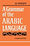 Carl Paul Caspari: A Grammar of the Arabic Language/Vol 1&2 in 1