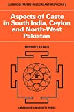 Leach, E. R.: Aspects of Caste in South India, Ceylon and North-West Pakistan