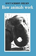 How Animals Work by Knut Schmidt-Nielsen