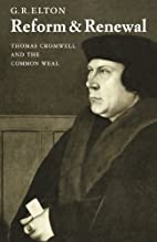 Reform & Renewal: Thomas Cromwell and the…