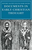 Wiles, Maurice F: Documents in Early Christian Thought