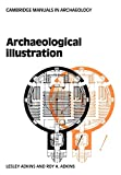 Adkins, Lesley: Archaeological Illustration (Cambridge Manuals in Archaeology)