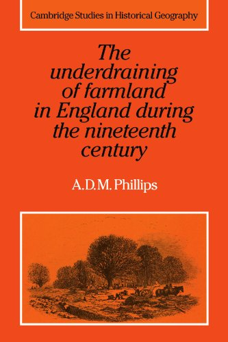 the-underdraining-of-farmland-in-england-during-the-nineteenth-century-cambridge-studies-in-historical-geography