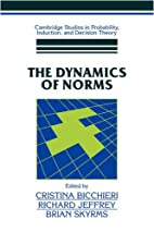 The Dynamics of Norms (Cambridge Studies in…