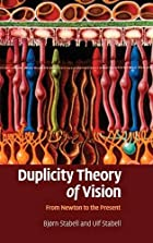 Duplicity Theory of Vision: From Newton to…
