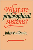What Are Philosophical Systems? by Jules…