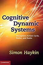 Cognitive dynamic systems :…