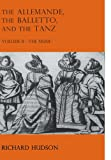 Hudson, Richard: The Allemande, the Balletto, and the Tanz, Vol. 2: The Music