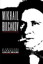 Mikhail Bulgakov: A Critical Biography…
