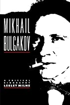 Mikhail Bulgakov: A Critical Biography…