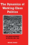 Savage, Michael: The Dynamics of Working-class Politics: The Labour Movement in Preston, 1880-1940