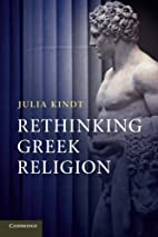 Rethinking Greek Religion by Julia Kindt