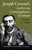 Conrad, Joseph: Joseph Conrad's Letters to R. B. Cunninghame Graham