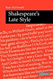 McDonald, Russ: Shakespeare's Late Style