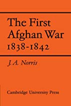 The First Afghan War, 1838-1842 by James…