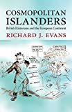 Evans, Richard J.: Cosmopolitan Islanders: British Historians and the European Continent