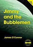 O'Connor, James: Cambridge 11: Jimmy and the Bubblemen
