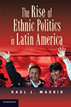 The Rise of Ethnic Politics in Latin America…