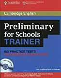 Elliott, Sue: Preliminary for Schools Trainer Six Practice Tests with Answers, Teacher's Notes and Audio CDs (3) (Authored Practice Tests)