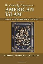 The Cambridge companion to American Islam by…