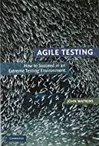 Agile Testing: How to Succeed in an Extreme…