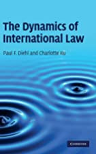 The Dynamics of International Law by Paul F.…