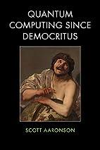 Quantum Computing since Democritus by Scott…
