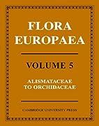 Flora Europaea, Vol. 5: Alismataceae to…