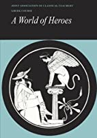 Reading Greek: A World of Heroes: Selections…
