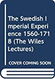 Michael Roberts: The Swedish Imperial Experience 1560-1718 (The Wiles Lectures)