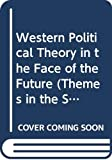 Western Political Theory in the Face of the Future