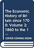 Floud, Roderick: The Economic History of Britain since 1700: Volume 2: 1860 to the 1970's