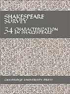 Shakespeare Survey 34: Characterization in…