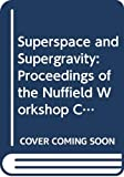 Stephen W. Hawking: Superspace and Supergravity: Proceedings of the Nuffield Workshop, Cambridge