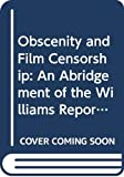 Obscenity and Film Censorship An Abridgement of the Williams Report