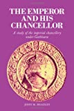 Headley, John M.: The Emperor and His Chancellor: A Study of the Imperial Chancellery under Gattinara