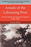 Snell, K. D. M.: Annals of the Labouring Poor: Social Change and Agrarian England, 1660-1900