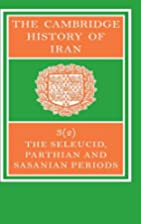 The Seleucid, Parthian and Sasanid Periods,…