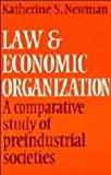 Newman, Katherine S.: Law and Economic Organization: A Comparative Study of Preindustrial Societies