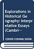 Gregory, Derek: Explorations in Historical Geography: Interpretative Essays