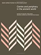 Centre and Periphery in the Ancient World…