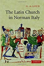 The Latin Church in Norman Italy by G. A.…